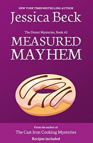 Measured Mayhem (The Donut Mysteries Book 42) by [Beck, Jessica]