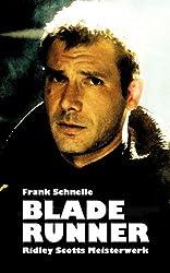 Blade Runner. Ridley Scotts Meisterwerk