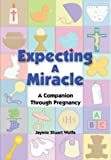 Expecting a Miracle, Jaymie Stuart Wolfe, 081982352X