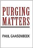 Purging Matters, Paul Gaasenbeek, 1462060773