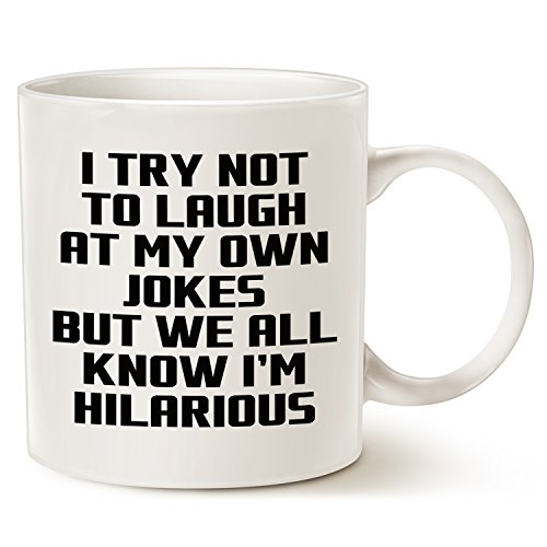 Joke Mug (Funny Saying Coffee Mug Father's Day and Mother's Day Gifts - I Try Not to Laugh at My Own Jokes But We All Know I'm Hilarious - Unique Christmas or Birthday Gifts Porcelain Cup White, 14 Oz)
