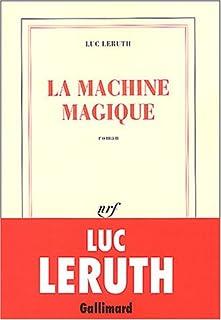 La machine magique : roman