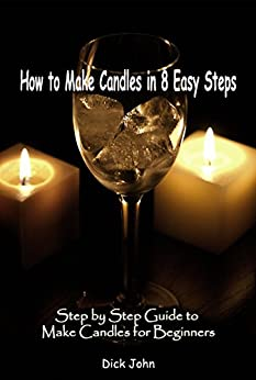 How to Make Candles in 8 Easy Steps: Step by Step Guide to ...