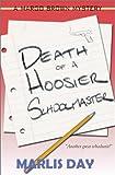 Death of a Hoosier Schoolmaster: A Novel (Margo Brown Mysteries)