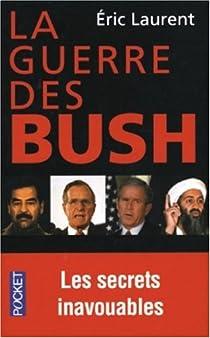 La guerre des Bush : Les secrets inavouables par Laurent