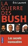 La guerre des Bush : Les secrets inavouables par Éric Laurent