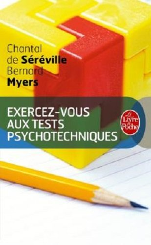 Exercez-vous aux tests psychotechniques Poche – 1 septembre 1993 Chantal de Séréville Bernard Myers Le Livre de Poche 2253064858