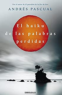 El haiku de las palabras perdidas par Andrés Pascual