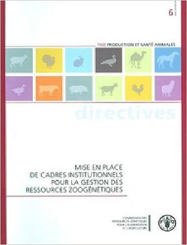 Mise en place de cadres institutionnels pour la gestion des ressources zoogénétiques (Fao Production Et Sante Animales - Directives)