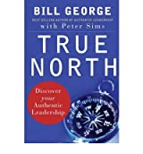 [ TRUE NORTH DISCOVER YOUR AUTHENTIC LEADERSHIP BY SIMS, PETER E.](AUTHOR)HARDBACK