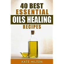40 Best Essential Oils Healing Recipes