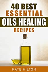 40 Best Essential Oils Healing Recipes (English Edition)