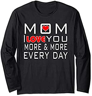 Best Gift love you mom Mother's day Perfect Gift For mother's day Long Sleeve  Need Funny TShirt