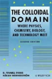 The Colloidal Domain : Where Physics, Chemistry, Biology and Technology Meet, Evans, D. Fennell and Wennerstrom, Hakan, 0471185647