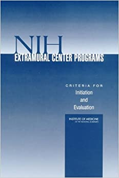 NIH Extramural Center Programs: Criteria for Initiation and Evaluation