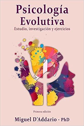 Psicología Evolutiva: Estudio, investigación y ejercicios (Spanish Edition) (Spanish) Paperback – February 6, 2018