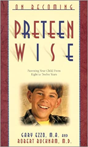 On Becoming Pre Teen Wise Parenting Your Child From 8 12 Years