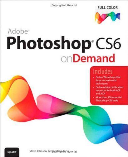 [PDF] Adobe Photoshop CS6 on Demand, 2nd Edition Free Download | Publisher : Que | Category : Computers & Internet | ISBN 10 : 0789749335 | ISBN 13 : 9780789749338