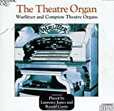 The Theatre Organ: Wurlitzer & Compton Theatre Organs