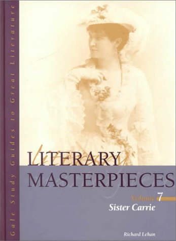 Literary Masterpieces  Sister Carrie (Gale Study Guides to Great Literature: Literary Masterpieces)