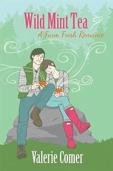 Wild Mint Tea (A Farm Fresh Romance Book 2) by [Comer, Valerie]