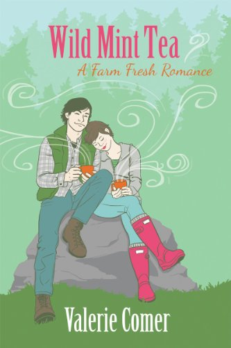 Wild Mint Tea - Wild Mint Tea (A Farm Fresh Romance Book 2)