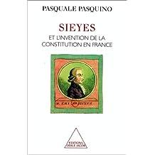 SIEYES ET L'INVENTION DE LA CONSTITUTION EN FRANCE