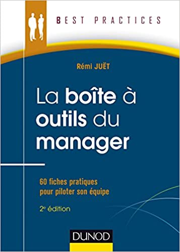 La Boîte à outils du manager - 2e éd. - 60 fiches pratiques pour piloter son équipe