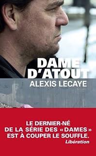 Dame d'atout, Lecaye, Alexis