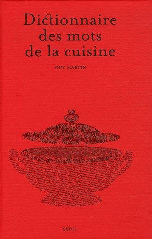 Dictionnaire des mots de la cuisine pdf t l charger de guy martin beno t singla lighonado - Vocabulaire de la cuisine ...