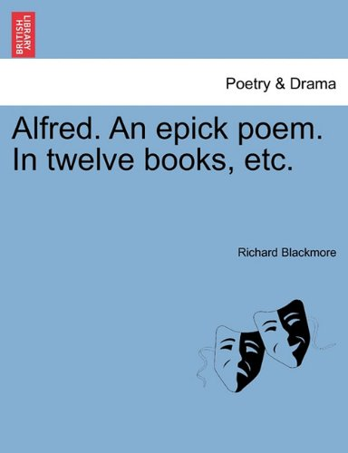 Download Alfred. An epick poem. In twelve books, etc. PDF