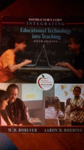 Integrating Educational Technology Into Teaching by Margaret D. Roblyer Aaron H Doering (2010-01-01) Paperback