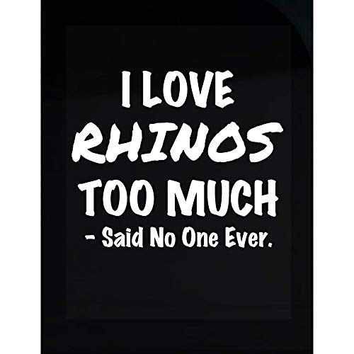 Rhinos Gift Idea - I Love Rhinos Too Much - Africa Present - Horn - White Rhinoceros Design - Transparent Sticker ()