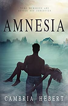Amnesia: Amnesia Duet Book One by [Hebert, Cambria]