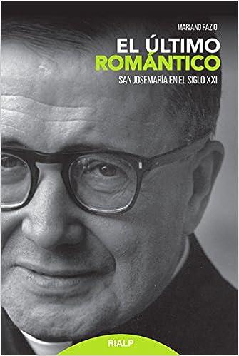 El último romántico (Libros sobre el Opus Dei): Amazon.es: ariano Fazio: Libros