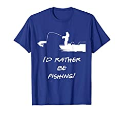 Great shirt for that angler/ fisherman in your life. The I'd rather be fishing shirt is a great way to let everyone in your family, or at work that you'd rather be out on the lake in your boat fishing. Great gift for you father, grandfather, ...