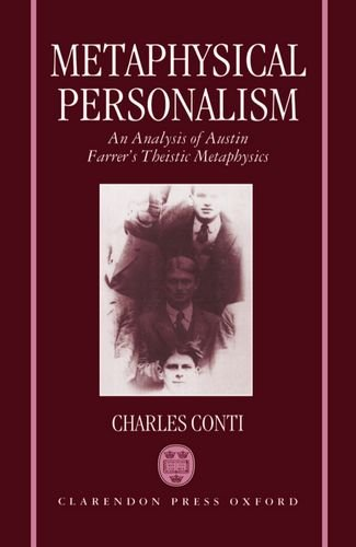 Metaphysical Personalism: An Analysis of Austin Farrer's Metaphysics of Theism by Charles C Conti