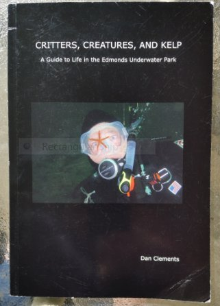 Read Online Critters, Creatures, and kelp a guide to life in the Edmonds underwater park ebook