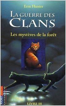 La Guerre des Clans : cycle 1 (3) : Les Mystères de la forêt