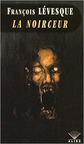 Francois Levesque - La noirceur sur Bookys