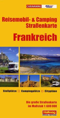 Promobil Reisepl./Frankreich 1 : 600 000: Reisemobil- & Camping Straßenkarte. Stellplätze, Campingplätze, Citypläne