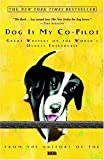 img - for Dog Is My Co-pilot - Great Writers On The World's Oldest Friendship book / textbook / text book