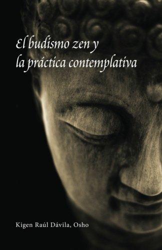 El budismo zen y la práctica contemplativa (Spanish Edition) pdf