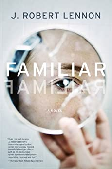 Familiar: A Novel by [Lennon, J. Robert]