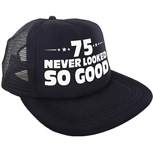 75 Never Looked so Good Hat for Men