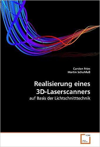 Book Realisierung eines 3D-Laserscanners: auf Basis der Lichtschnitttechnik (German Edition)