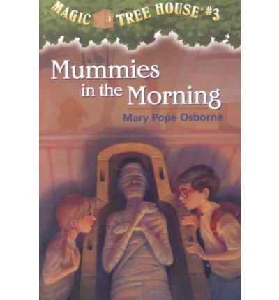 [ { MUMMIES IN THE MORNING (MAGIC TREE HOUSE #03) } ] by Osborne, Mary Pope (AUTHOR) Aug-24-1993 [ Paperback ]