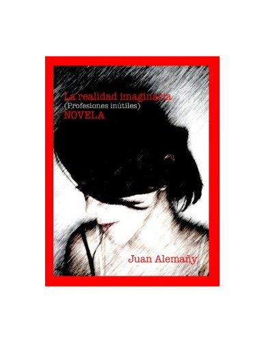 Descargar Libro La Realidad Imaginaria Juan Alberto Alemany Vinas