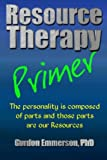 Resource Therapy Primer, Gordon Emmerson, 099249950X