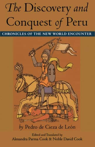 The Discovery and Conquest of Peru (Latin America in Translation)